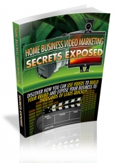 Home Business Video Marketing Secrets Exposed Private Label Rights