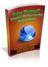 Going 'Diamond'! - Stories Of Successful Networkers Private Label Rights