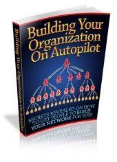 Building Your Organization On Autopilot Private Label Rights