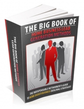 The Big Book Of Home Business Lead Generation Methods Private Label Rights