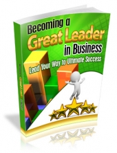 Becoming a Great Leader in Business Private Label Rights