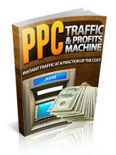 PPC Traffic & Profits Machine Private Label Rights