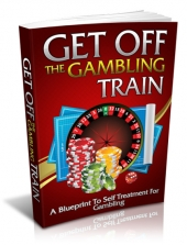Get Off The Gambling Train Private Label Rights