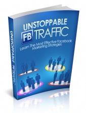 Unstoppable FB Traffic Private Label Rights