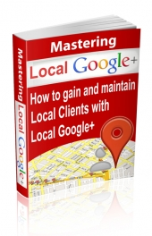 Mastering Local Google+ Private Label Rights