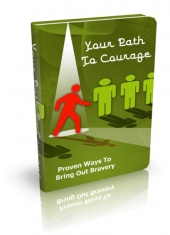 Your Path To Courage Private Label Rights