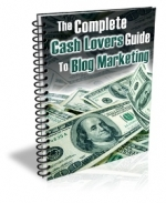 The Complete Cash Lovers Guide to Blog Marketing Private Label Rights
