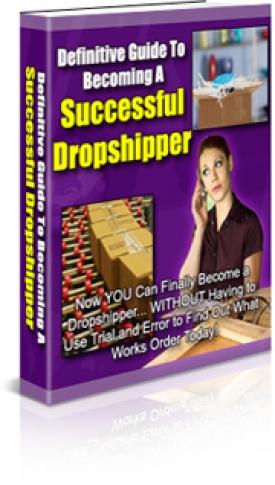 Definitive Guide To Successful Dropshipper