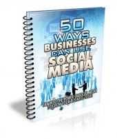 50 Ways Businesses Can Use Social Media Private Label Rights