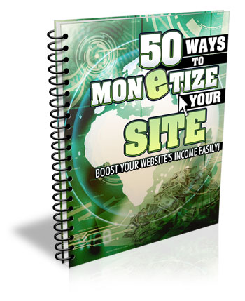 50 Ways to Monetize Your Site