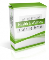 Accelerated Health & Wellness Training Series Private Label Rights