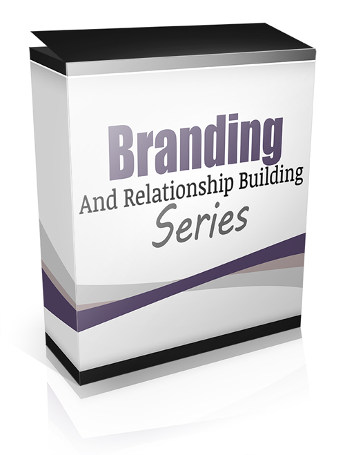 Branding And Relationship Building Series