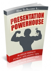 How To Become A Presentation Powerhouse Private Label Rights