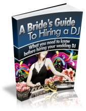 A Bride's Guide To Hiring a DJ Private Label Rights