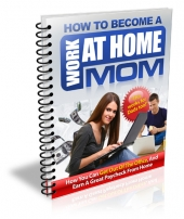How to Become a Work at Home Mom Private Label Rights