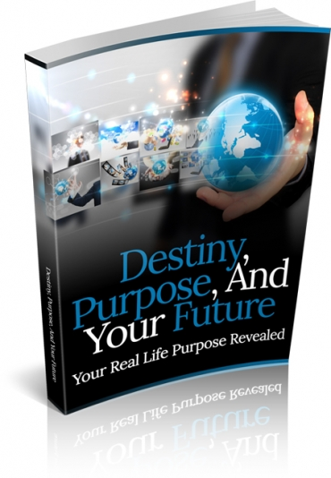 Destiny, Purpose, And Your Future