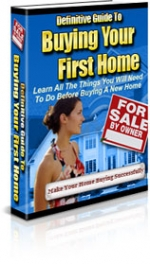 Definitive Guide To Buying Your First Home Private Label Rights
