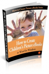 How to Create Childrens Picture eBook In Word for Windows Private Label Rights