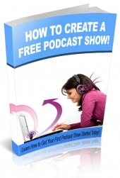 How to Create a Free Podcast Show Private Label Rights
