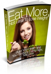 Eat More Not Less to Lose Weight Private Label Rights
