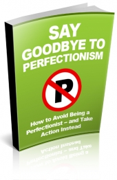 Say Goodbye To Perfectionism Private Label Rights