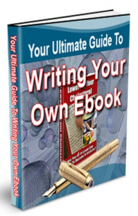 Your Ultimate Guide To Writing Your Own eBook