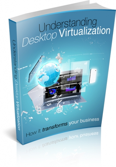 Understanding Desktop Virtualization