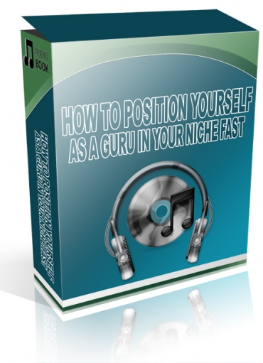 How to Position Yourself as a Guru in Your Niche Fast