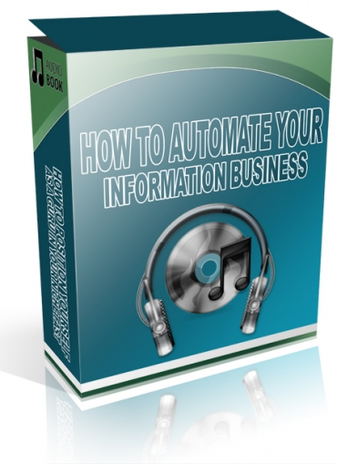 How to Automate Your Information Business