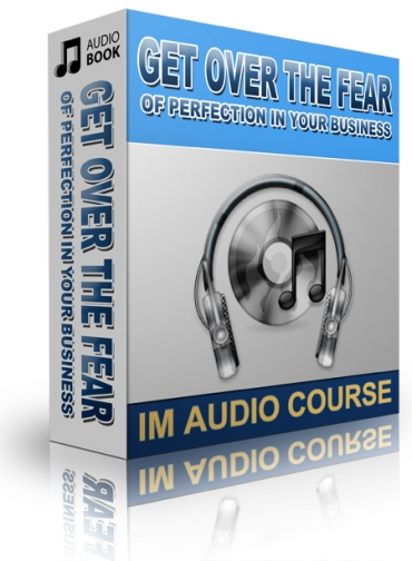 Get Over The Fear Of Perfection In Your Business