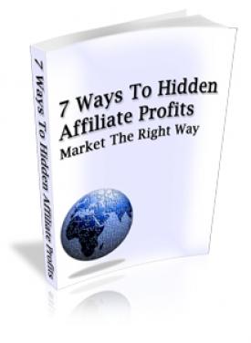 7 Ways To Hidden Affiliate Profits