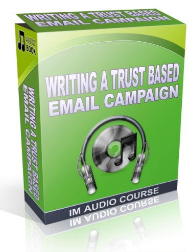 Writing A Trust Based Email Campaign