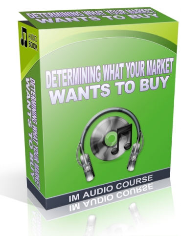 Determining What Your Market Wants To Buy