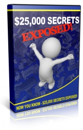 $25,000 Secrets Exposed Private Label Rights