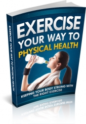 Exercise Your Way To Physical Health Private Label Rights