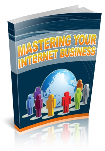 Mastering Your Internet Business