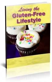 Living The Gluten-Free LifestyleLiving The Gluten-Free Lifestyle Private Label Rights