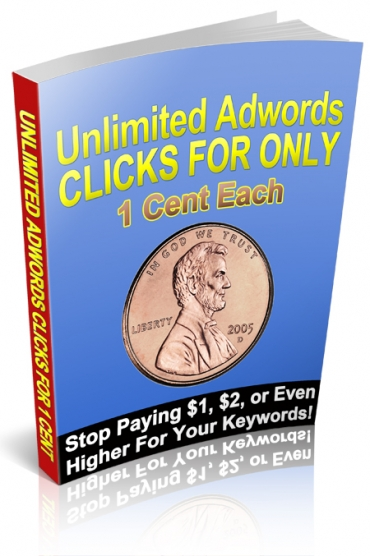 Unlimited Google AdWords Clicks For Only 1 Cent Each