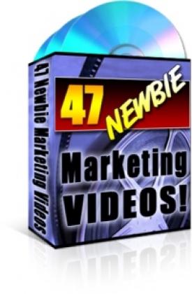 47 Newbie Marketing Videos