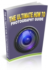 The Ultimate How To Photography Guide Private Label Rights
