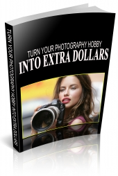 Turn Your Photography Hobby Into Extra Dollars Private Label Rights