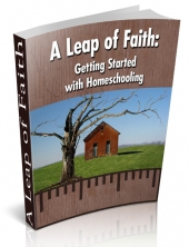 A Leap of Faith: Getting Started with Homeschooling Private Label Rights