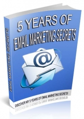 5 Years Of Email Marketing Secrets Private Label Rights