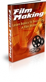Film Making : Basics To Becoming A Film Maker Private Label Rights