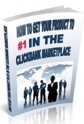 How To Get Your Product To #1 In The Clickbank Marketplace Private Label Rights