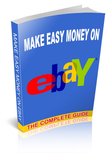 The Complete Guide To Making Easy Money On Ebay