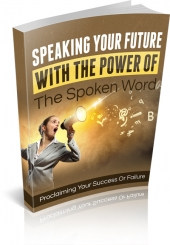 Speaking Your Future With The Power Of The Spoken Word Private Label Rights