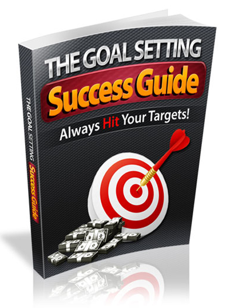 The Goal Setting Success Guide