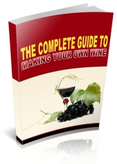 Complete Guide To Making Your Own Wine Private Label Rights