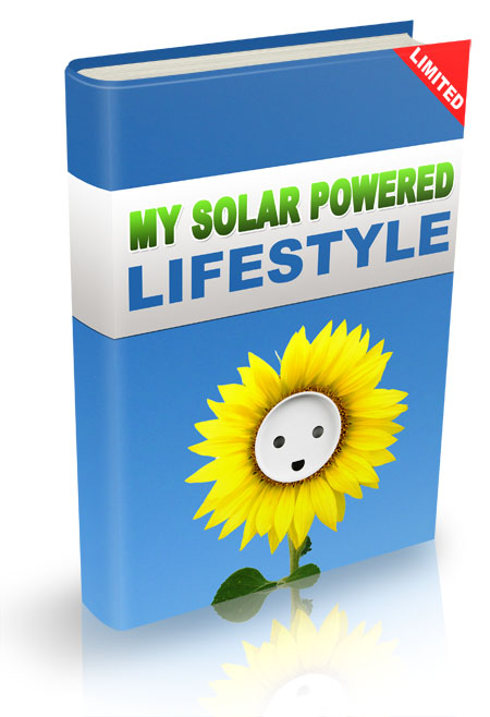 My Solar Powered Lifestyle